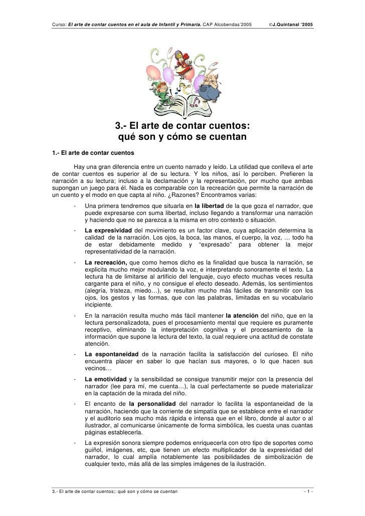 Curso: El arte de contar cuentos en el aula de Infantil y Primaria. CAP Alcobendas'2005   ©J.Quintanal '2005              ...