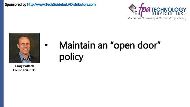 """Craig Pollack Founder & CEO • Maintain an """"open door"""" policy Sponsored by http://www.TechGuideforLADistributors.com"""