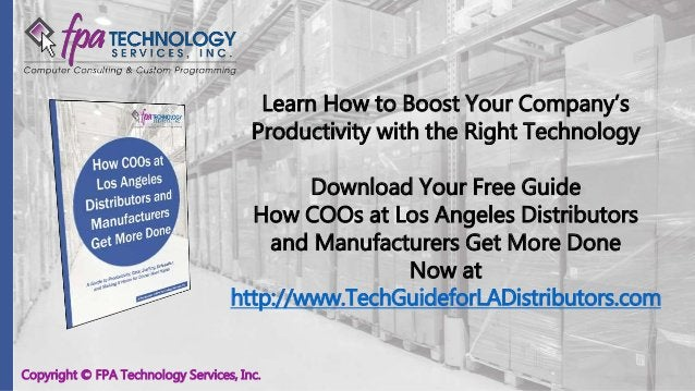 Copyright © FPA Technology Services, Inc. Learn How to Boost Your Company's Productivity with the Right Technology Downloa...