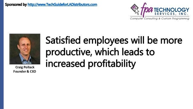 Craig Pollack Founder & CEO Satisfied employees will be more productive, which leads to increased profitability Sponsored ...