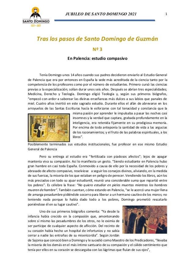 JUBILEO DE SANTO DOMINGO 2021 1 Tras los pasos de Santo Domingo de Guzmán Nº 3 En Palencia: estudio compasivo Tenía Doming...