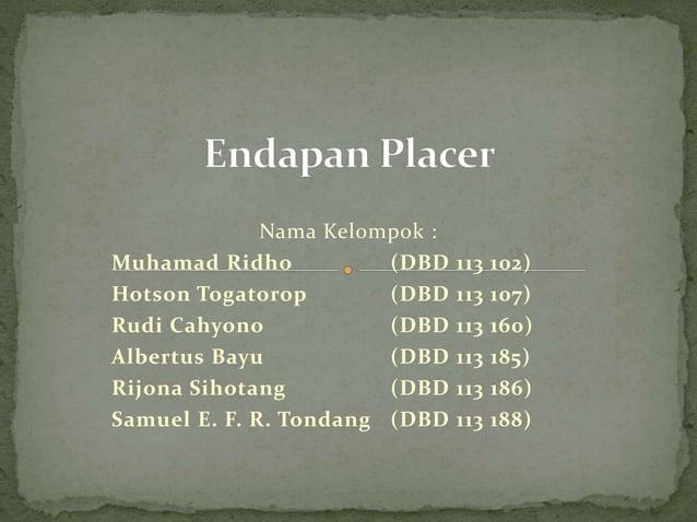 Nama Kelompok : Muhamad Ridho (DBD 113 102) Hotson Togatorop (DBD 113 107) Rudi Cahyono (DBD 113 160) Albertus Bayu (DBD 1...