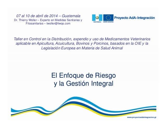 El Enfoque de Riesgo y la Gestión Integral Taller en Control en la Distribución, expendio y uso de Medicamentos Veterinari...