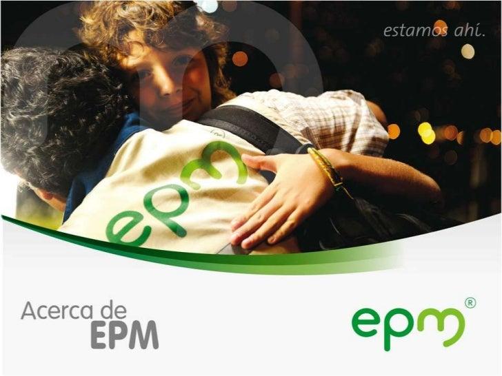 Guión para compartir nuestra experiencia• Grupo EPM: ¿Quiénes somos?• Contexto Estratégico.• Evolución de la Gestión por C...