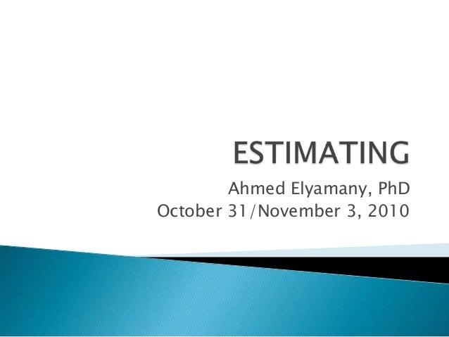 Ahmed Elyamany, PhDOctober 31/November 3, 2010
