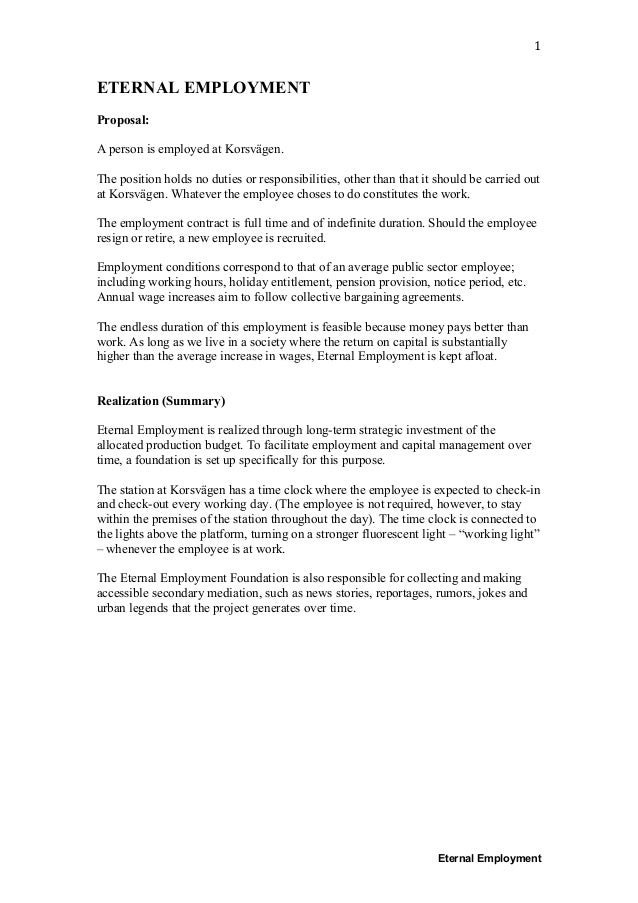 Eternal Employment 1	 ETERNAL EMPLOYMENT Proposal: A person is employed at Korsvägen. The position holds no duties or resp...