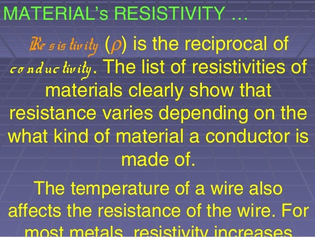 factors affecting resistance wire Electrical power electrical energy is easy to move from place to place, using wire or cables however,  power = current 2 x resistance p = i 2 r.