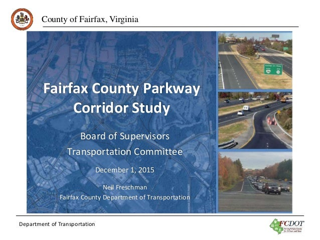 County of Fairfax, Virginia Department of Transportation Fairfax County Parkway Corridor Study Board of Supervisors Transp...