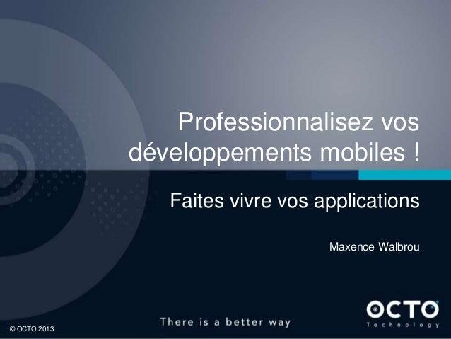 Professionnalisez vos              développements mobiles !                 Faites vivre vos applications                 ...