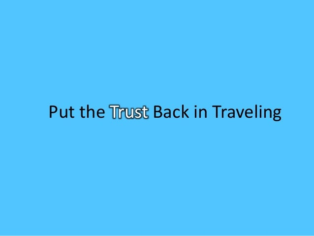 Put the Trust Back in Traveling