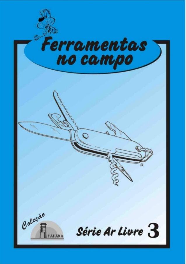 1SÉRIE AR LIVRE - 3 FERRAMENTAS NO CAMPO Produzido pela UEB/RS - Edição Impressa: Gestão 2001/2003 - Edição Digital: Gestã...