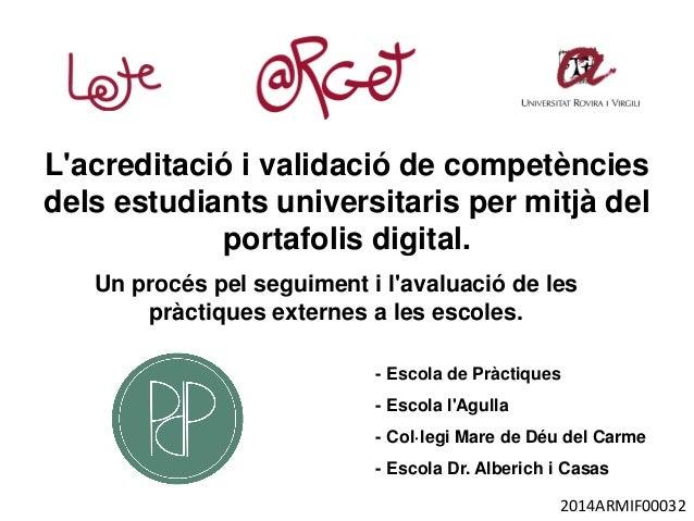 L'acreditació i validació de competències dels estudiants universitaris per mitjà del portafolis digital. Un procés pel se...