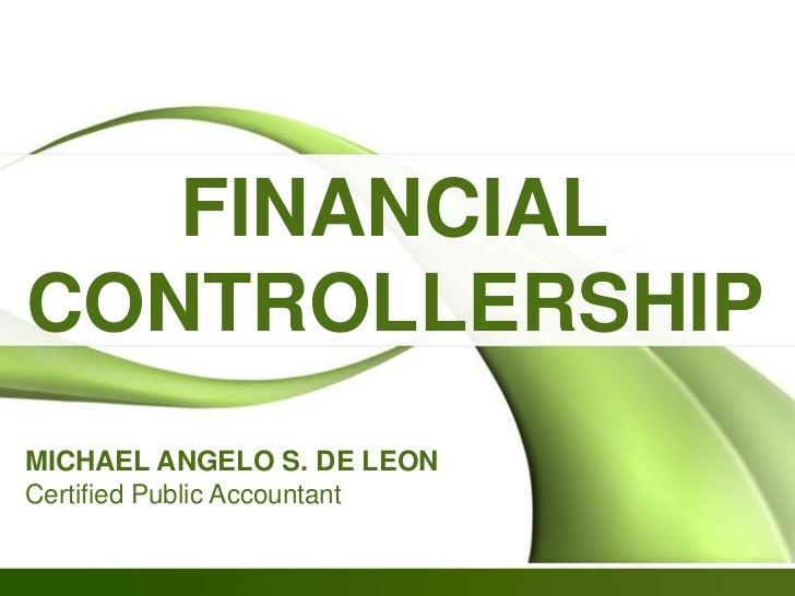 FINANCIALCONTROLLERSHIPMICHAEL ANGELO S. DE LEONCertified Public Accountant