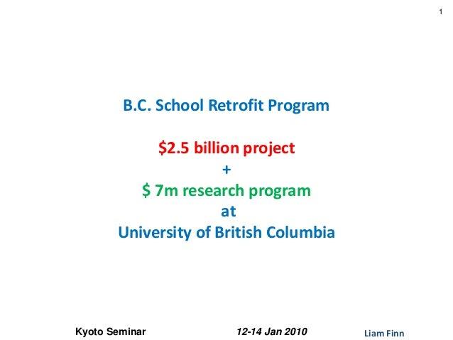 1        B.C. School Retrofit Program            $2.5 billion project                      +          $ 7m research progra...