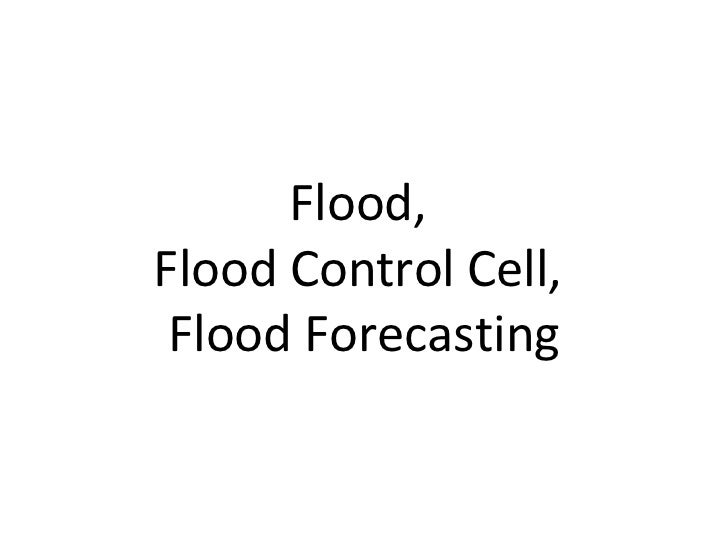 Flood,  Flood Control Cell,  Flood Forecasting