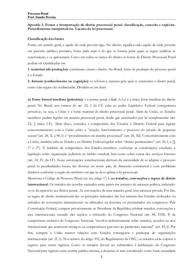 Processo Penal Prof. Danilo Pereira  Apostila 3. Fontes e interpretação do direito processual penal: classificação, concei...