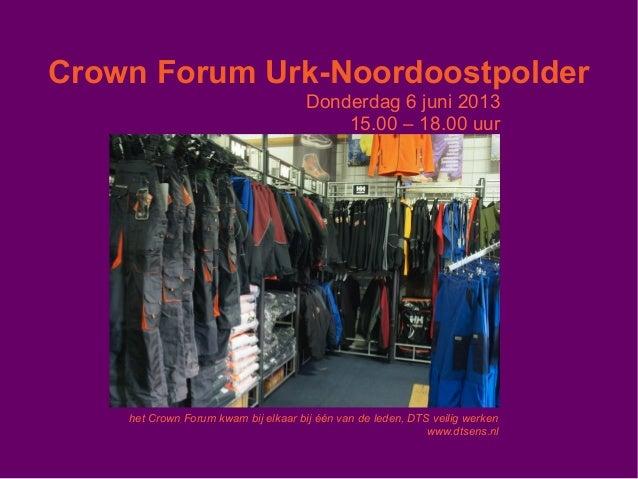 Crown Forum Urk-NoordoostpolderDonderdag 6 juni 201315.00 – 18.00 uurhet Crown Forum kwam bij elkaar bij één van de leden,...