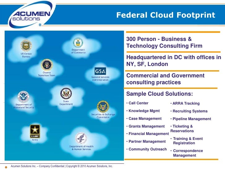 Federal Cloud Footprint<br />300 Person - Business & Technology Consulting Firm<br />Headquartered in DC with offices in N...