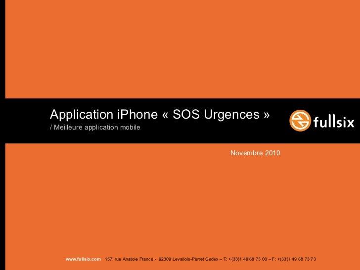 <ul><li>Novembre 2010 </li></ul><ul><li>Application iPhone « SOS Urgences » </li></ul><ul><ul><li>/ Meilleure application ...