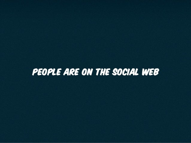 People are on the social web