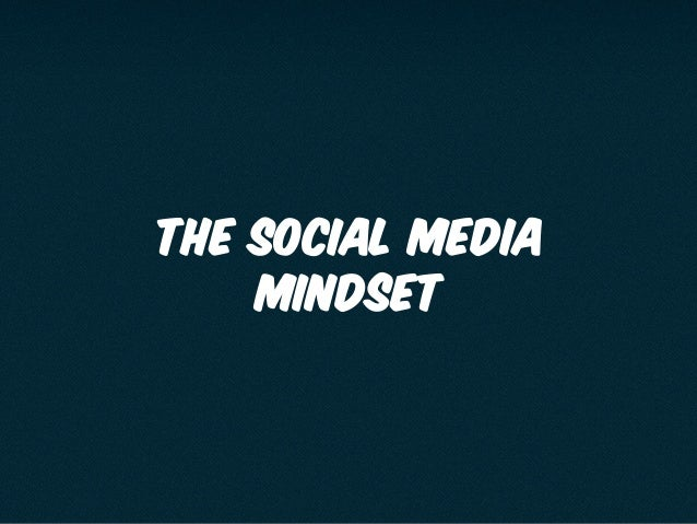 The Social Media Mindset