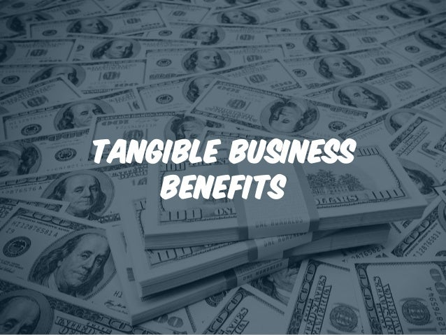 Tangible Business Benefits
