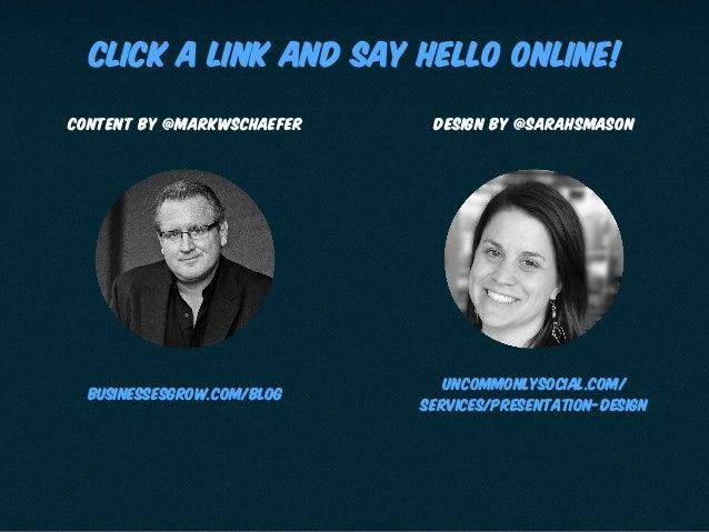 Content by @markwschaefer Design by @sarahsmason businessesgrow.com/blog uncommonlysocial.com/ services/presentation-desig...