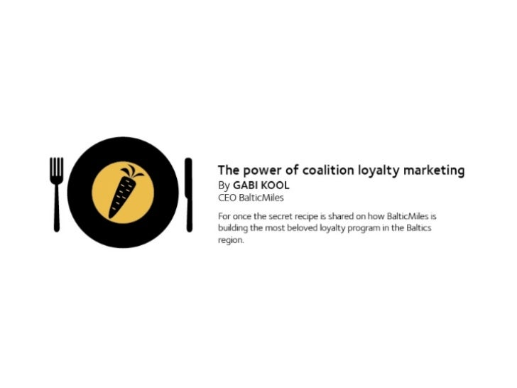 The power of coalition loyalty marketingBy GABI KOOLCEO BalticMilesFor once the secret recipe is shared on how BalticMiles...