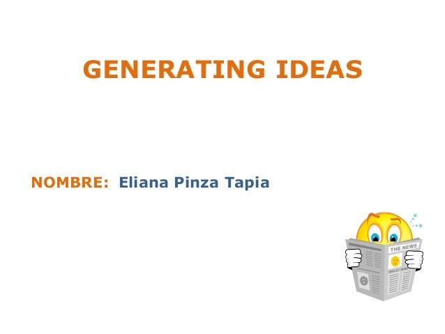 GENERATING IDEASNOMBRE: Eliana Pinza Tapia