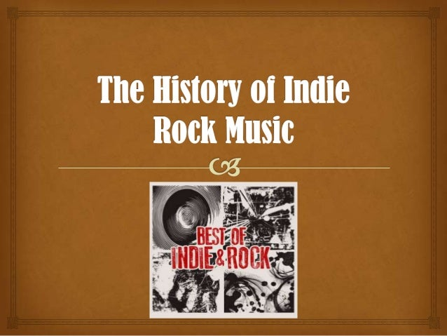  Indie Rock Music is a genre of Alternative Rock music whichwas formed in both the United Kingdom and the States withear...