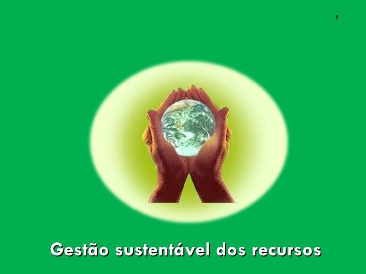 1Gestão sustentável dos recursos