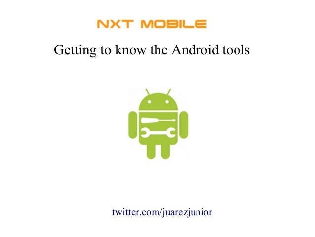 Getting to know the Android tools twitter.com/juarezjunior