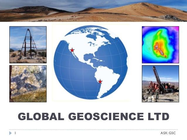1 GLOBAL GEOSCIENCE LTD ASX: GSC
