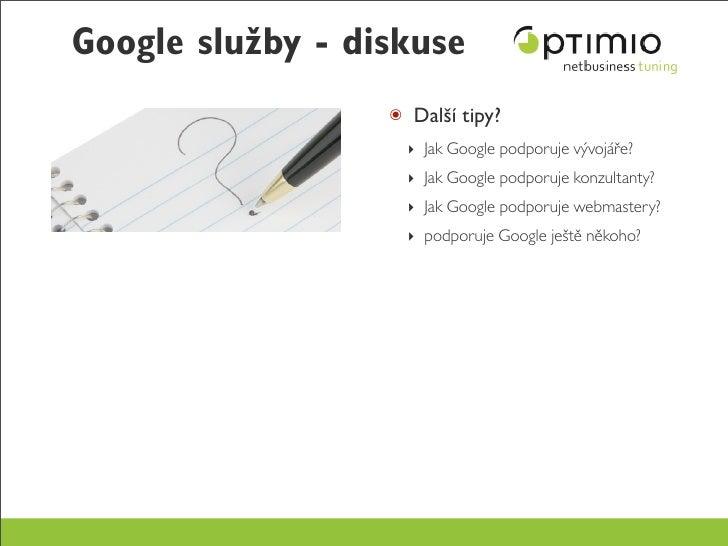 Google služby - diskuse                   ๏ Další tipy?                     ‣ Jak Google podporuje vývojáře?              ...