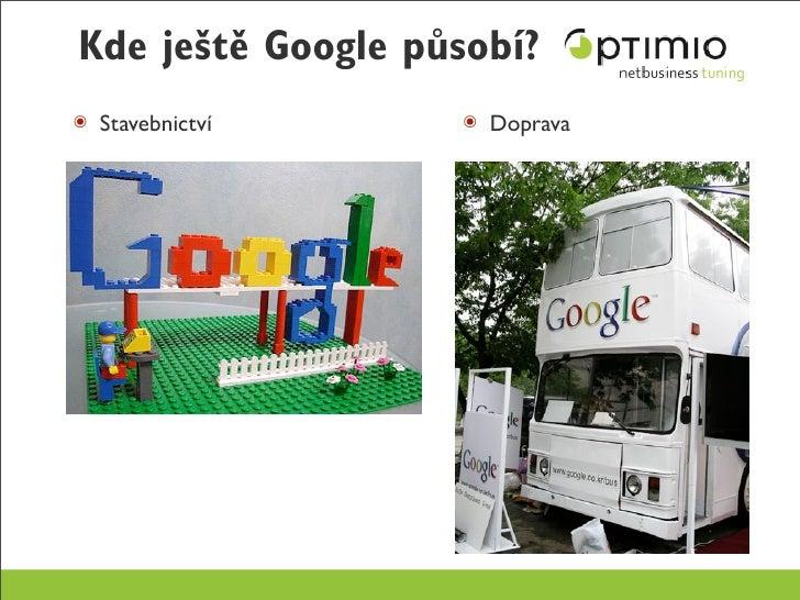 Kde ještě Google působí? ๏ Stavebnictví     ๏ Doprava