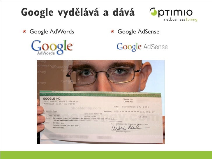 Google vydělává a dává ๏ Google AdWords   ๏ Google AdSense