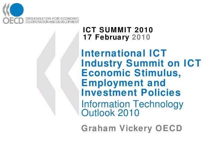 ICT SUMMIT 2010 17 February  2010 International ICT Industry Summit on ICT Economic Stimulus, Employment and Investment Po...