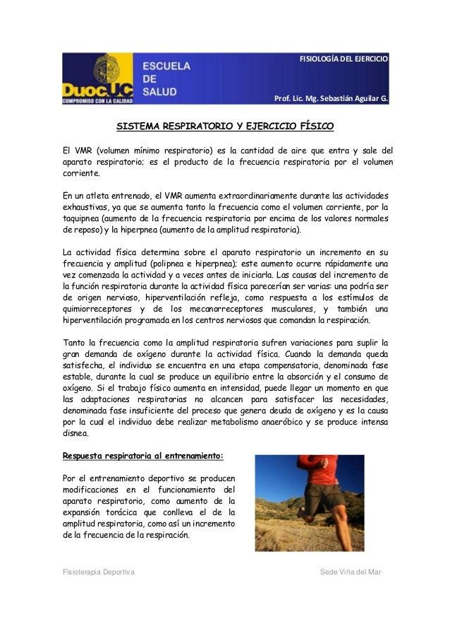 FISIOLOGÍA DEL EJERCICIO Prof. Lic. Mg. Sebastián Aguilar G. Fisioterapia Deportiva Sede Viña del Mar SISTEMA RESPIRATORIO...