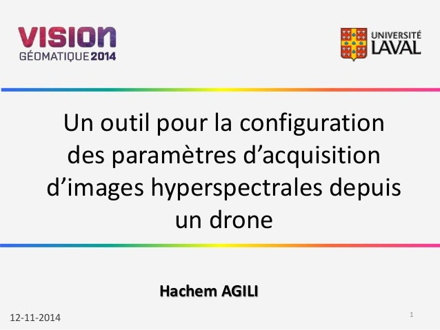 Un outil pour la configuration  des paramètres d'acquisition  d'images hyperspectrales depuis  un drone  Hachem AGILI  12-...