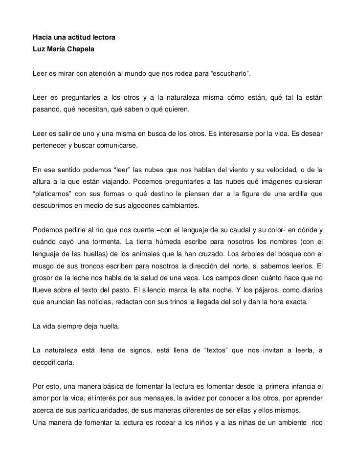 """Hacia una actitud lectoraLuz María ChapelaLeer es mirar con atención al mundo que nos rodea para """"escucharlo"""".Leer es preg..."""