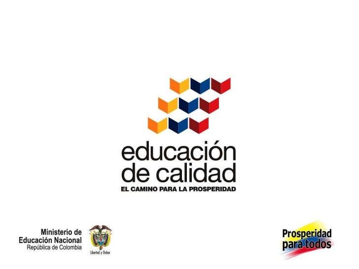 Política Educativa y Programa Transformación de la CalidadBogotá, 29 de julio de 2011