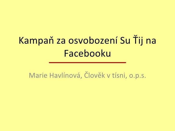 Kampaň za osvobození Su Ťij na Facebooku Marie Havlínová, Člověk v tísni, o.p.s.