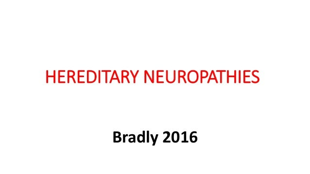 HEREDITARY NEUROPATHIES Bradly 2016
