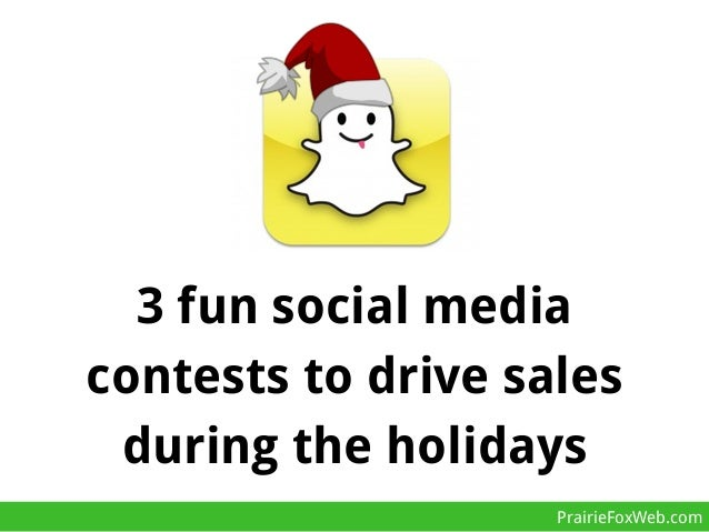 3 fun social media contests to drive sales during the holidays PrairieFoxWeb.com