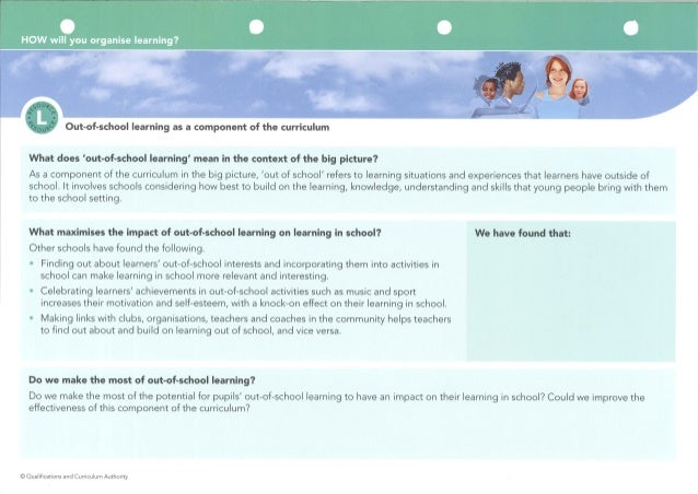 HOW will you organise learning?      9 Out-of-school learning as a component of the curriculum  What does 'out-of-school l...