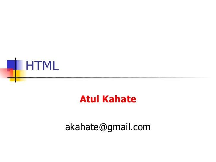 HTML Atul Kahate [email_address]