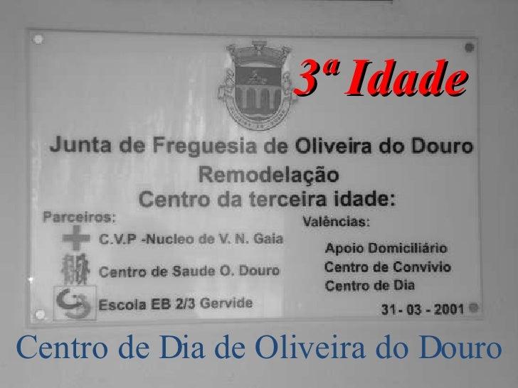 3ª Idade Centro de Dia de Oliveira do Douro