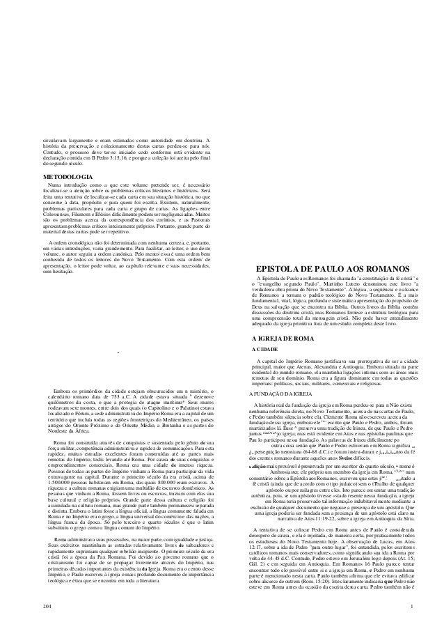 204 1 circulavam largamente e eram estimadas como autoridade em doutrina. A história da preservação e colecionamento desta...