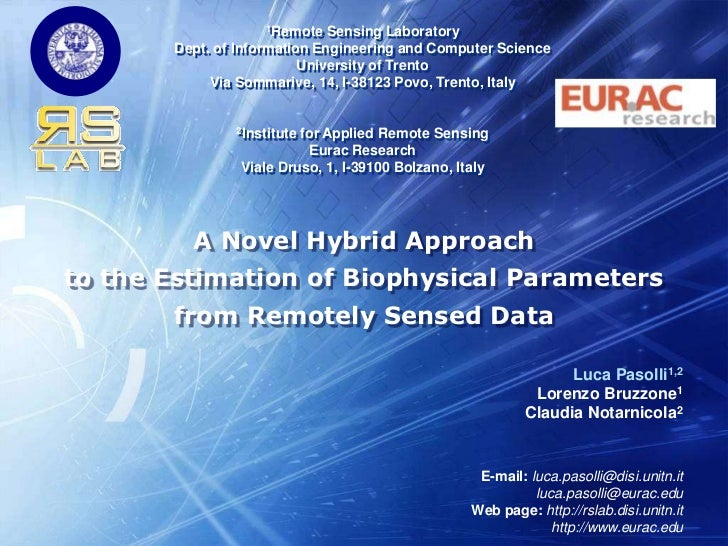 A Novel Hybrid Approach<br />to the Estimation of Biophysical Parameters<br />from Remotely Sensed Data<br />Luca Pasolli1...