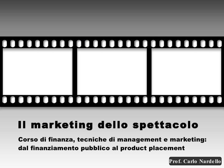 Il marketing dello spettacolo Corso di finanza, tecniche di management e marketing: dal finanziamento pubblico al product ...